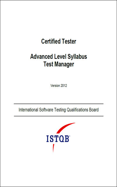 Certified Tester Advanced Level Syllabus Test Manager, International Software Testing Qualifications Board