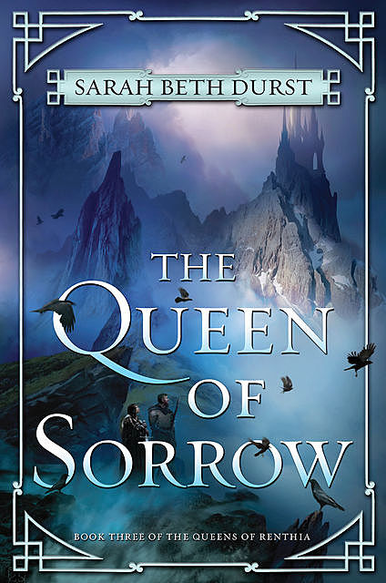 The Queen of Sorrow, Sarah Beth Durst