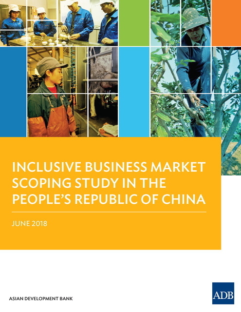 Inclusive Business Market Scoping Study in the People's Republic of China, Asian Development Bank