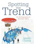 Spotting the Trend: An Entrepreneur's Success Story, Jenny Chang