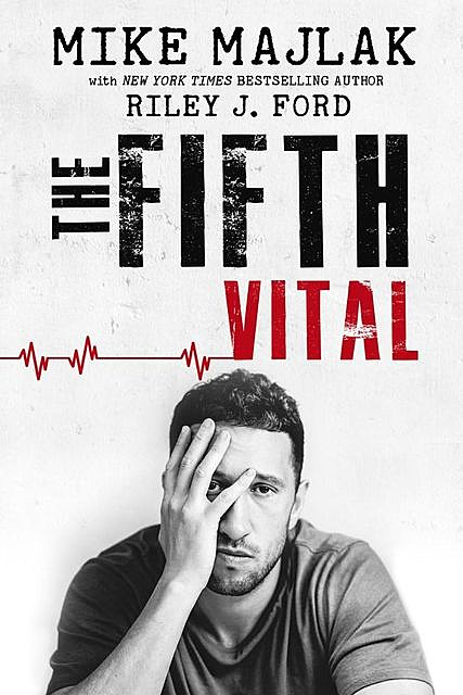 The Fifth Vital, Mike Majlak, Riley J. Ford