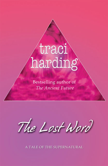 The Lost Word, Traci Harding