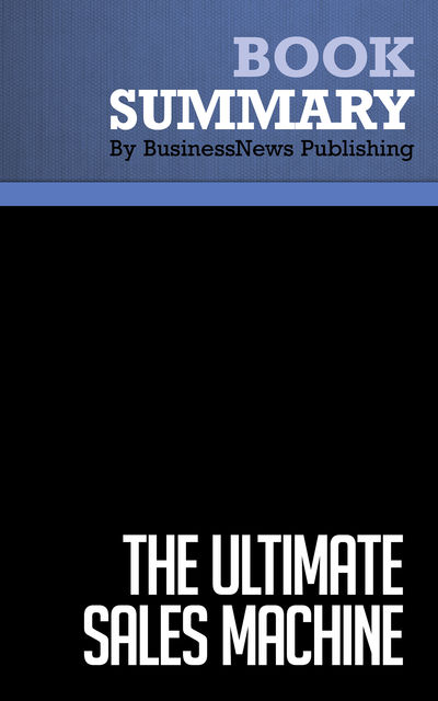 Summary: The Ultimate Sales Machine Chet Holmes, Must Read Summaries