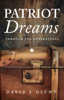 Patriot Dreams, David J. Glunt