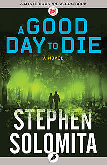 A Good Day to Die, Stephen Solomita