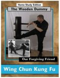 Wing Chun Kung Fu – The Wooden Dummy – Our Forgiving Friend – HSE, Mark Beardsell