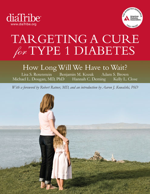 Targeting a Cure for Type 1 Diabetes: How Long Will We Have to Wait, Adam Brown, Benjamin M. Kozak, Hannah C. Deming, Kelly L. Close, Lisa S. Rotenstein
