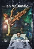 Empire Dreams, Ian McDonald
