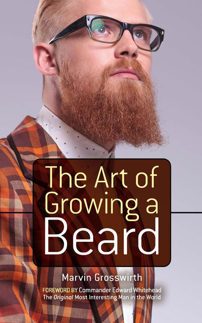 The Art of Growing a Beard, Marvin Grosswirth