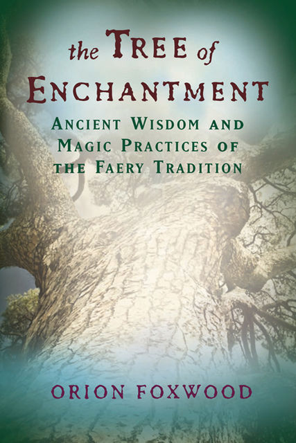 The Tree of Enchantment, Orion Foxwood