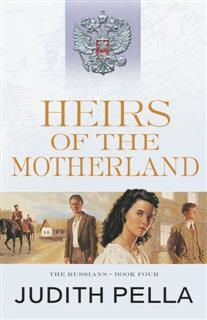 Heirs of the Motherland (The Russians Book #4), Judith Pella