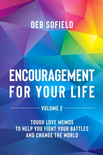 Encouragement for Your Life Volume 2, Deb Sofield