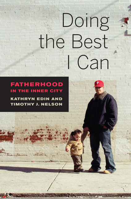 Doing the Best I Can, Timothy Nelson, Kathryn Edin