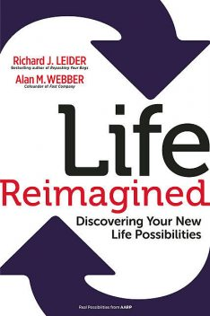 Life Reimagined, Alan M.Webber, Richard J. Leider