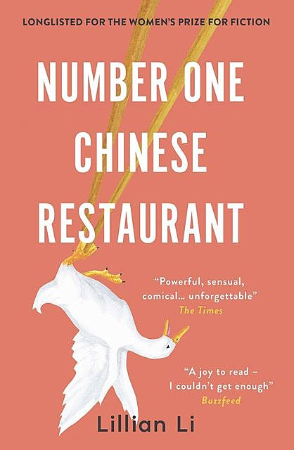 Number One Chinese Restaurant: LONGLISTED FOR THE 2019 WOMEN'S PRIZE FOR FICTION, Lillian Li
