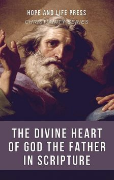 The Divine Heart of God the Father in Scripture, Hope Press, Life Press