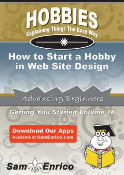 How to Start a Hobby in Web Site Design, Kermit Mcclellan