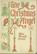 The Christmas Angel, Abbie Farwell Brown