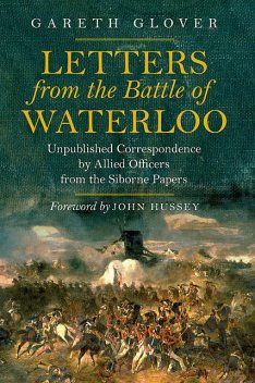 Letters from the Battle of Waterloo, Gareth Glover
