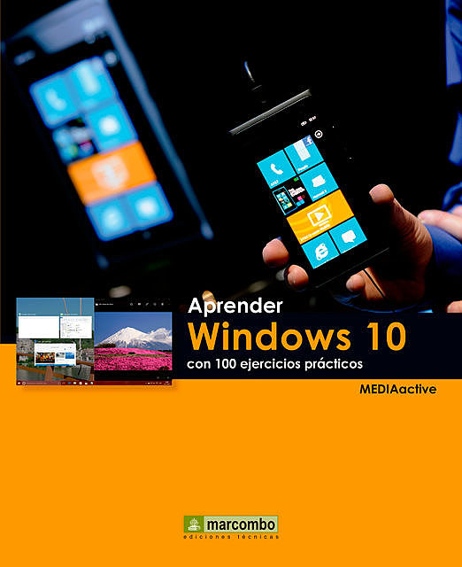 Aprender Windows 10 con 100 ejercicios prácticos, MEDIAactive