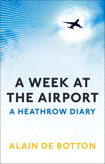 A Week at the Airport, Alain de Botton