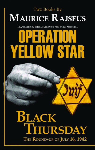 Operation Yellow Star / Black Thursday, Maurice Rajsfus