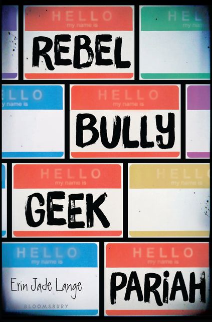 Rebel, Bully, Geek, Pariah, Erin Jade Lange