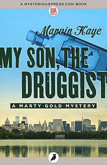 My Son, the Druggist, Marvin Kaye