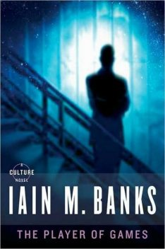 The Player of Games, Iain Banks