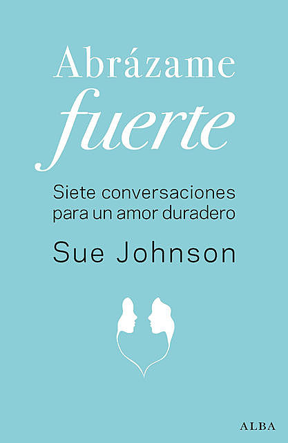 Abrázame fuerte, Sue Johnson