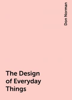 The Design of Everyday Things, Don Norman
