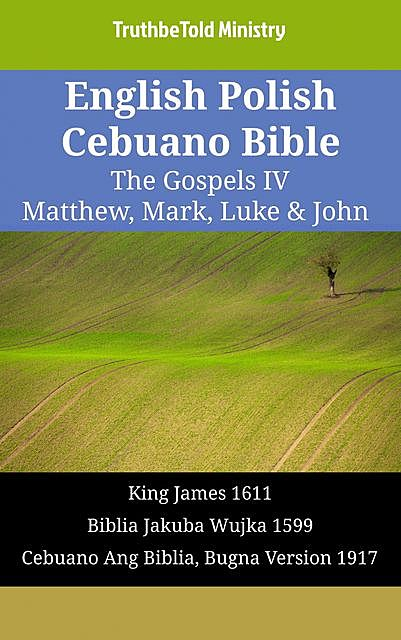 English Polish Cebuano Bible – The Gospels III – Matthew, Mark, Luke & John, TruthBeTold Ministry