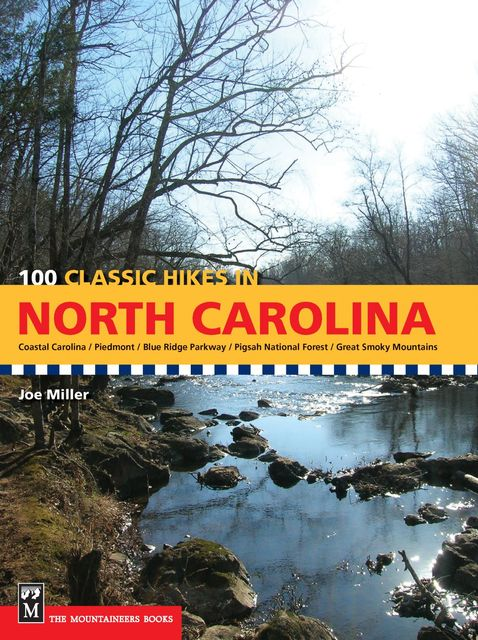 100 Classic Hikes: North Carolina, Joe Miller