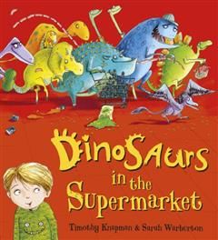 Dinosaurs in the Supermarket, Timothy Knapman