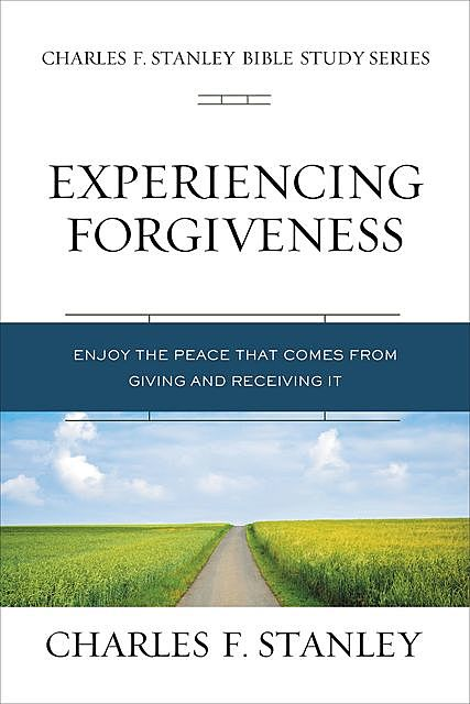 Experiencing Forgiveness, Charles Stanley