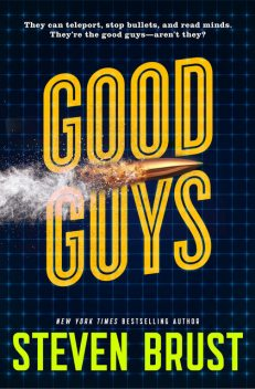 Good Guys, Steven Brust