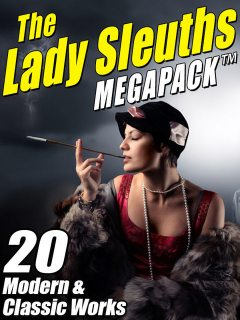 The Lady Sleuths MEGAPACK ™, Kristine Kathryn Rusch, Anna Katharine Green, Janice Law, Catherine Louisa Pirkis, Kris Nelscott
