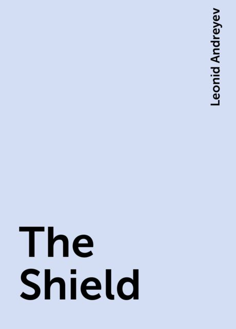 The Shield, Leonid Andreyev