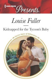 Kidnapped for the Tycoon's Baby, Louise Fuller
