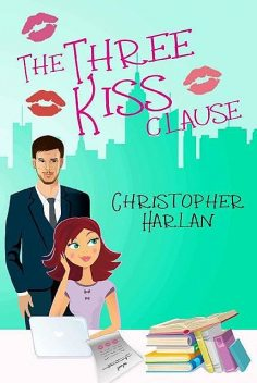 The Three Kiss Clause, Christopher Harlan