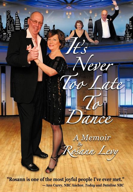 It's Never Too Late to Dance, Rosann Levy