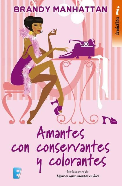 Amantes con conservantes y colorantes, Brandy Manhattan