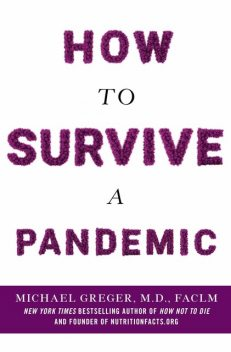 How to Survive a Pandemic, Michael Greger, FACLM