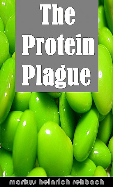 Avoiding The Protein Plague And The Fructose Epidemic, Markus Rehbach