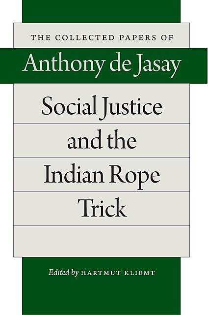 Social Justice and the Indian Rope Trick, Anthony de Jasay