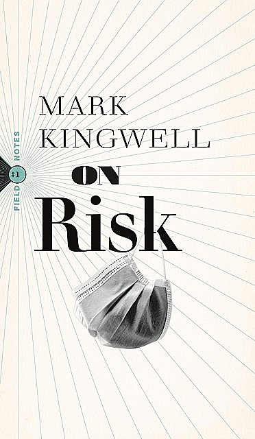 On Risk, Mark Kingwell