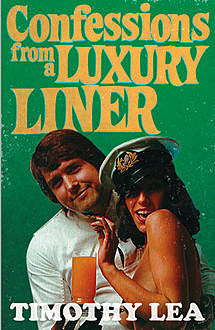 Confessions from a Luxury Liner (Confessions, Book 15), Timothy Lea