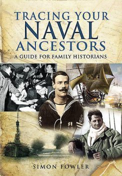 Tracing Your Naval Ancestors, Simon Fowler