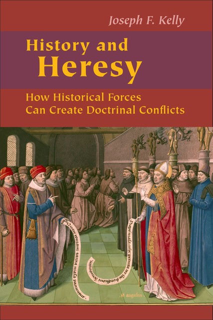 History and Heresy, Jospeh F.Kelly