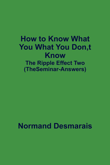 How to Know What You What You Don,t Know, Normand Desmarais